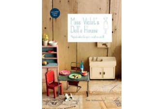 Miss Violet's Doll's House - Magical makes for your miniature world