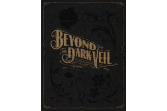 Beyond The Dark Veil - Post Mortem and Mourning Photography from the Thanatos Archive