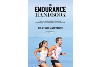 The Endurance Handbook - How to Achieve Athletic Potential, Stay Healthy, and Get the Most Out of Your Body