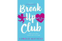 Break-Up Club - A Smart, Funny Novel About Love and Friendship