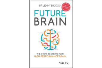 Future Brain - The 12 Keys to Create Your High-performance Brain