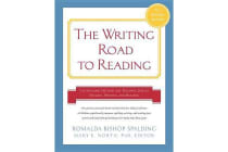Writing Road to Reading - The Spalding Method for Teaching Speech, Spelling, Writing, and Reading