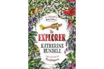 The Explorer - WINNER OF THE COSTA CHILDREN'S BOOK AWARD 2017