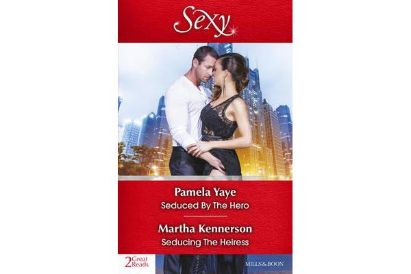 SEDUCED BY THE HERO/SEDUCING THE HEIRESS