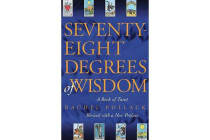 Seventy-Eight Degrees of Wisdom - A Book of Tarot