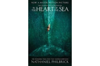In the Heart of the Sea - The Epic True Story That Inspired `Moby-Dick'