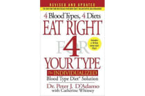 Eat Right 4 Your Type - The Individualized Blood Type Diet Solution