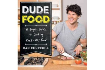 DudeFood - A Guy's Guide to Cooking Kick-Ass Food