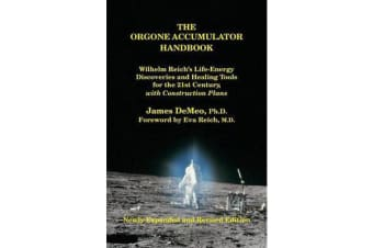 The Orgone Accumulator Handbook - Wilhelm Reich's Life-Energy Discoveries and Healing Tools for the 21st Century, with Construction Plans