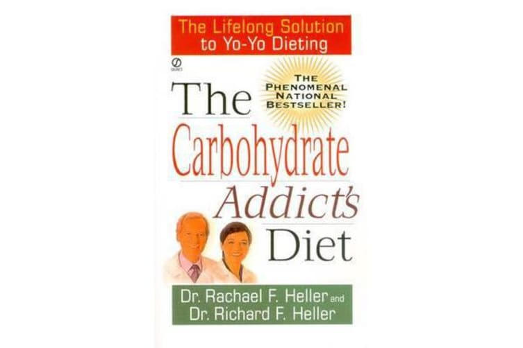 The Carbohydrate Addict's Diet - The Lifelong Solution to Yoyo Dieting