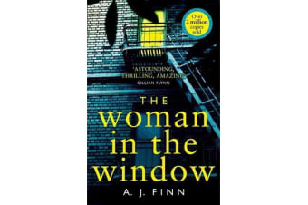 The Woman in the Window - The Most Exciting Debut Thriller of 2018