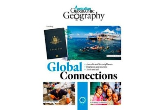 Australian Geographic Geography - Global Connections