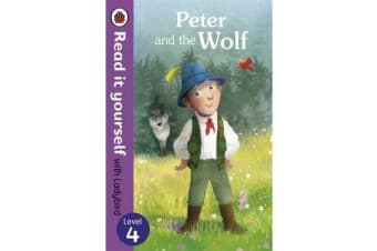Peter and the Wolf - Read it yourself with Ladybird - Level 4