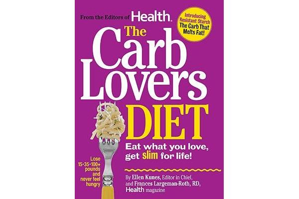 The Carb Lover's Diet - Eat What You Love, Get Slim for Life