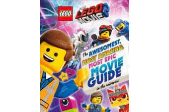 The LEGO (R) MOVIE 2 (TM) - The Awesomest, Most Amazing, Most Epic Movie Guide in the Universe!