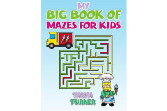 My Big Book of Mazes for Kids