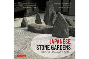 Japanese Stone Gardens - Origins, Meaning, Form
