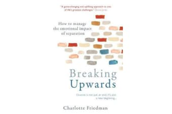 Breaking Upwards - How to manage the emotional impact of separation