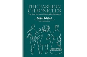 The Fashion Chronicles - The style stories of history's best dressed