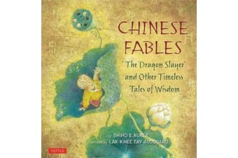 Chinese Fables - 'The Dragon Slayer' and Other Timeless Tales of Wisdom