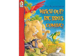Watch Out! Big Bro's Coming!