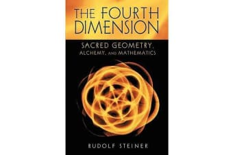 The Fourth Dimension - Sacred Geometry, Alchemy and Mathematics