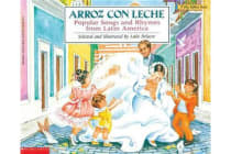 Arroz Con Leche: Popular Songs and Rhymes from Latin America - (Bilingual)