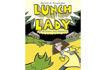 Lunch Lady and the Summer Camp Shakedown - Lunch Lady #4
