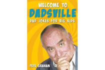 Welcome to Dadsville - Dad's Jokes for Big Kids