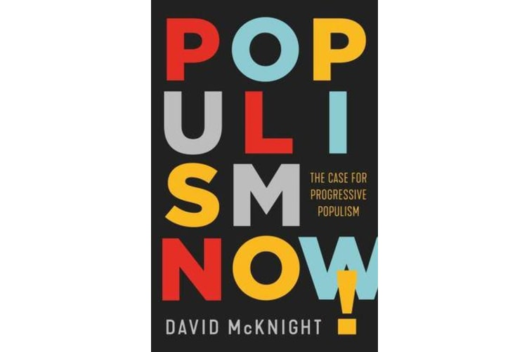 Populism Now! - The Case For Progressive Populism