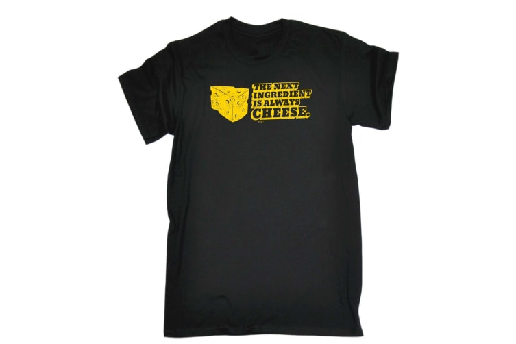 123T Funny Tee - The Next Ingedient Is Always Cheese - (XX-Large Black Mens T Shirt)