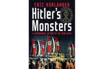 Hitler's Monsters - A Supernatural History of the Third Reich