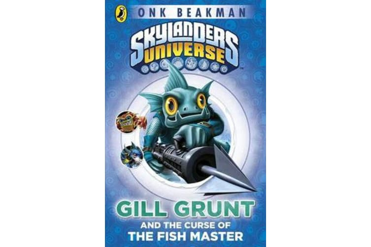 Skylanders Mask of Power: Gill Grunt and the Curse of the Fish Master - Book 2