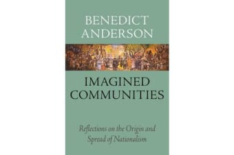 Imagined Communities - Reflections on the Origin and Spread of Nationalism