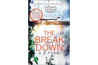 The Breakdown - The gripping thriller from the bestselling author of Behind Closed Doors