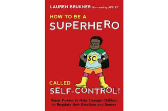 How to Be a Superhero Called Self-Control! - Super Powers to Help Younger Children to Regulate Their Emotions and Senses
