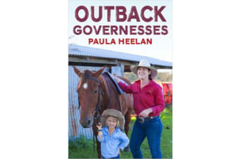 OUTBACK GOVERNESSES (True Stories)