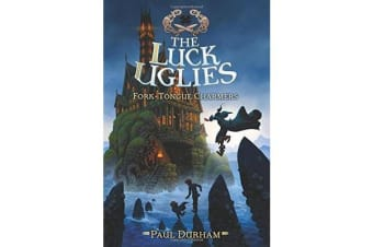 The Luck Uglies #2 - Fork-Tongue Charmers