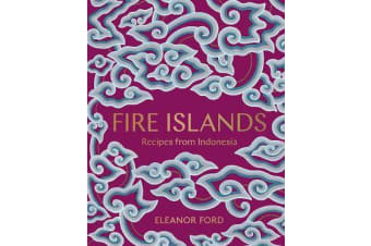Fire Islands - Recipes from Indonesia