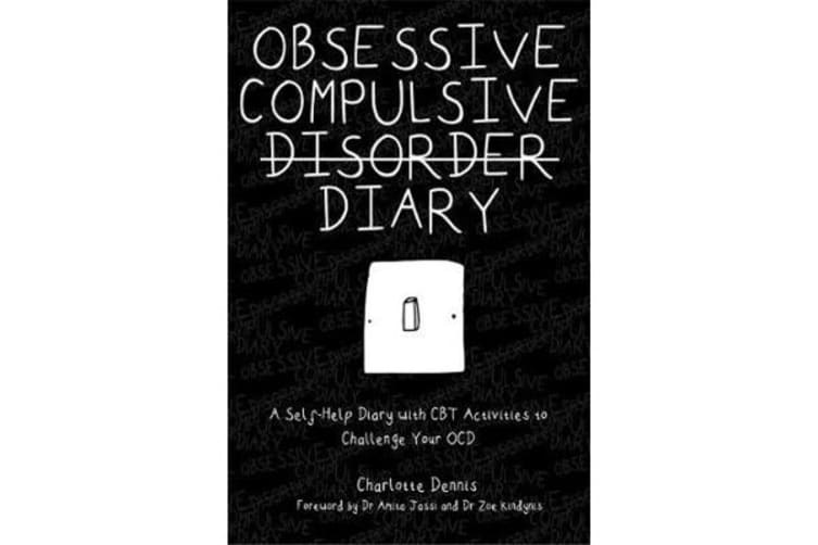 Obsessive Compulsive Disorder Diary - A Self-Help Diary with CBT Activities to Challenge Your Ocd