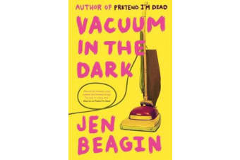 The The Vacuum in the Dark - SHORTLISTED FOR THE BOLLINGER EVERYMAN WODEHOUSE PRIZE FOR COMIC FICTION, 2019
