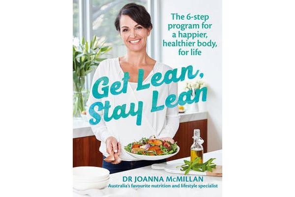 Get Lean, Stay Lean - The 6-Step Lifestyle Change Program for a Happier, Healthier Body, for Life