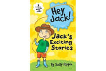 Jack's Exciting Stories - Three favourites from Hey Jack!