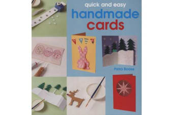 Quick and Easy Handmade Cards