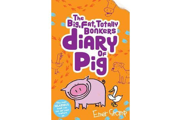 The (big, fat, totally bonkers) Diary of Pig