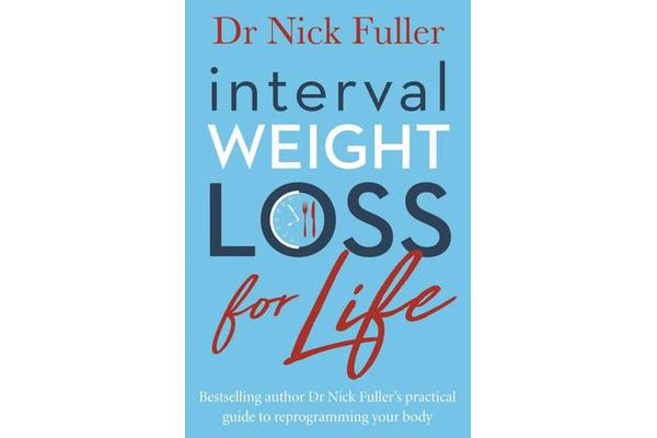 Interval Weight Loss For Life The Practical Guide To Reprogramming