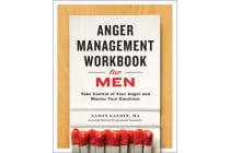 Anger Management Workbook for Men - Take Control of Your Anger and Master Your Emotions