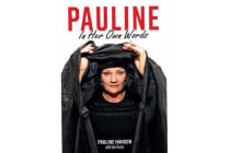Pauline: In Her Own Words - Speeches documenting the key policy areas of concern to Pauline Hanson