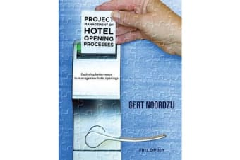Project Management of Hotel Opening Processes - Exploring Better Ways to Manage New Hotel Openings