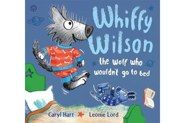 Whiffy Wilson - The Wolf who wouldn't go to bed